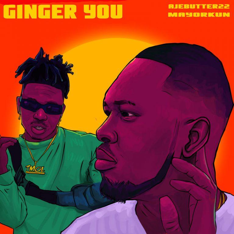 Ajebutter 22 ft Mayorkun – Ginger You