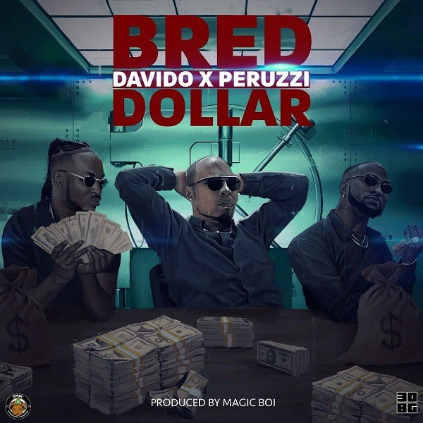 AUDIO: B-Red ft. Davido, Peruzzi – Dollar
