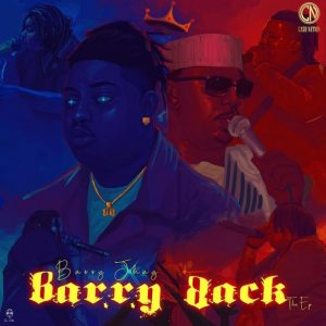 Barry Jhay Barry Back EP Download Album