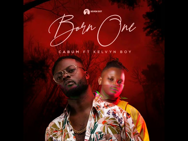 Cabum Ft Kelvyn Boy Born One Mp3 Download