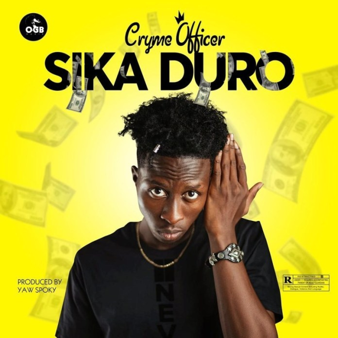 Cryme Officer Sika Duro Mp3 Download