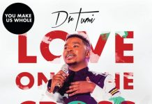 Dr Tumi You Make Us Whole Mp3 Download