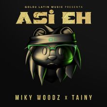Miky Woodz & Tainy Asi Eh Mp4 Download