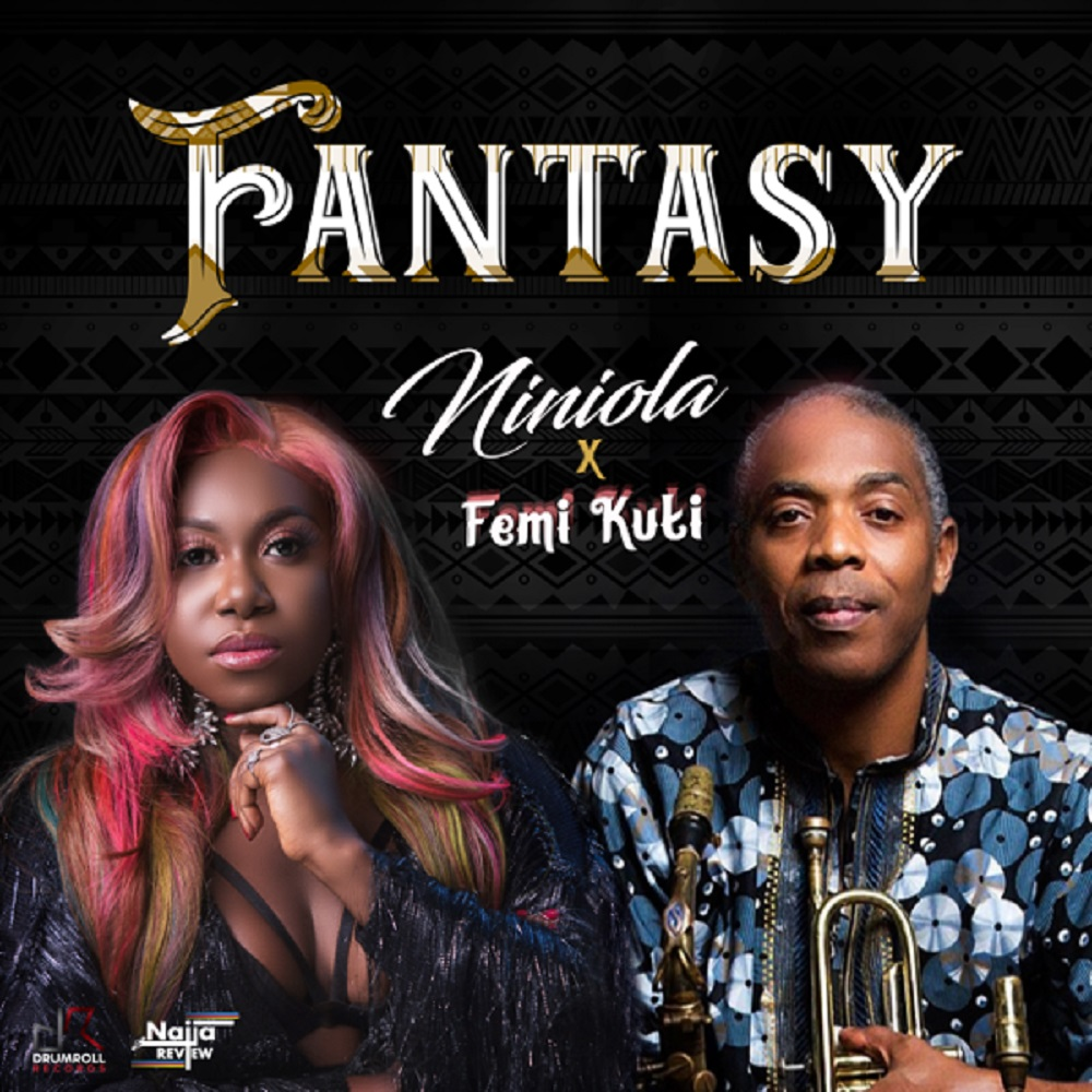 AUDIO Niniola ft. Femi Kuti – Fantasy
