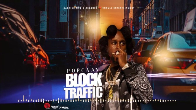 Popcaan Block Traffic Mp3 Download