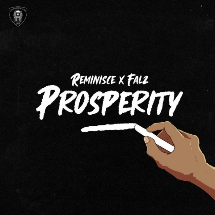Reminisce ft Falz – Prosperity