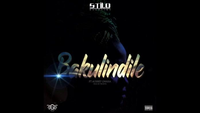 Stilo Magolide Bakulindile ft Aubrey Qwana Mp3 Download