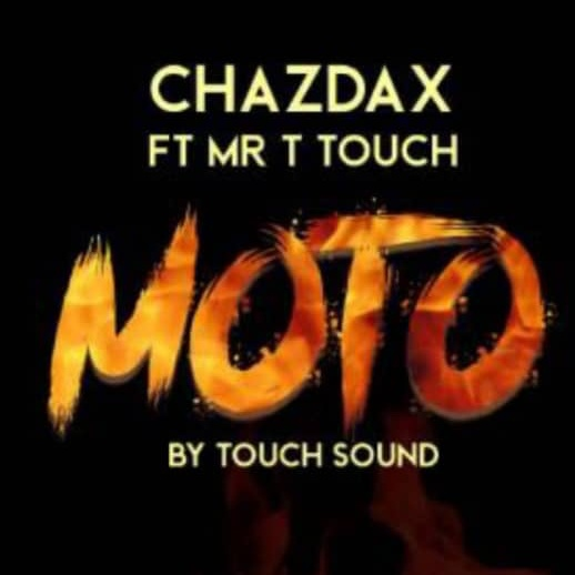 ChazDax Ft Mr T Touch Moto Mp3 Download