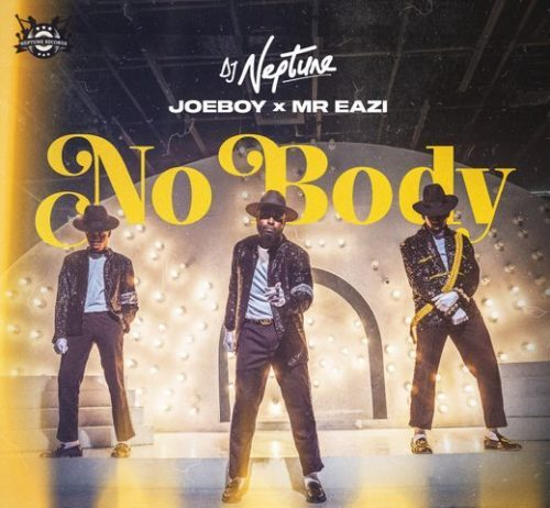 DJ Neptune, Joeboy, Mr Eazi Nobody Lyrics