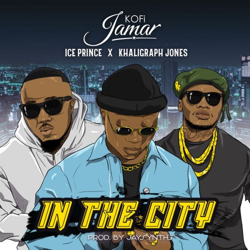 Kofi Jamar Ft. Ice Prince, Khaligraph Jones In the City Mp3 Download