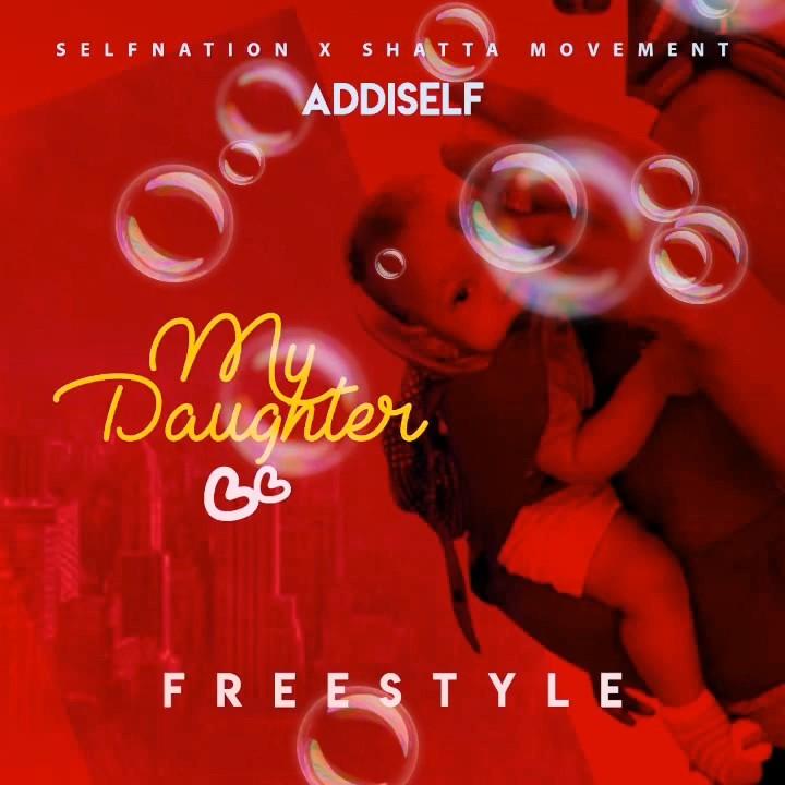 Addi Self My Daughter (Freestyle) Mp3 Download