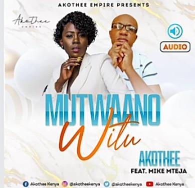 Akothee Ft Mike Mteja Mutwaano Witu Mp3 Download