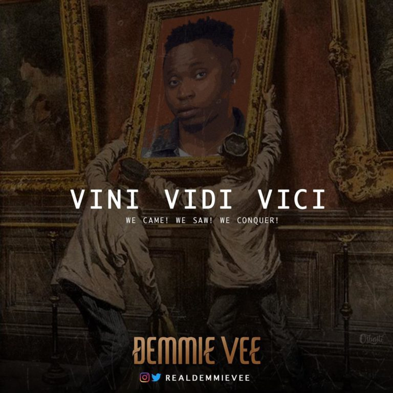 Demmie Vee Vini Vidi Vici Mp3 Download