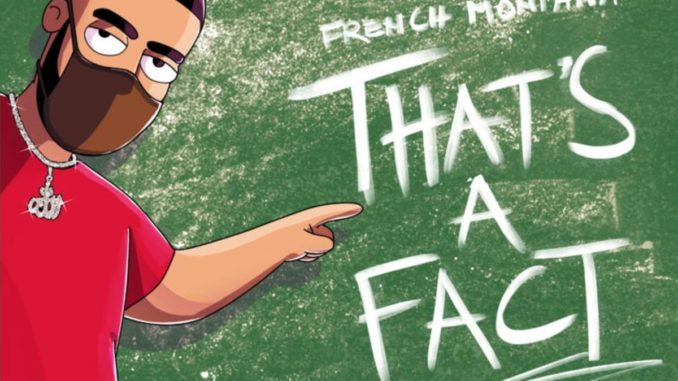 French Montana That's A Fact Mp3 Download