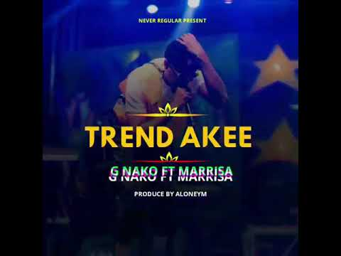 G Nako Ft Marrisa Trend Akee Mp3 Download