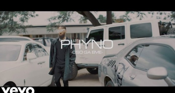 Phyno Oso Ga Eme Mp4 Download Video