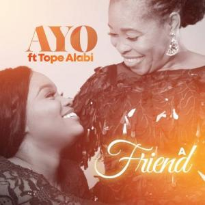 Ayo Alabi Ft Tope Alabi A Friend Mp3 Download