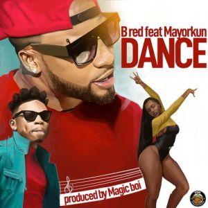 B-Red Ft Mayorkun Dance Mp3 Download