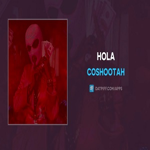 CoShootah Hola Mp3 Download