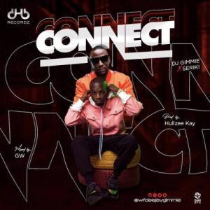 DJ Gimme Ft Seriki Connect Mp3 Download