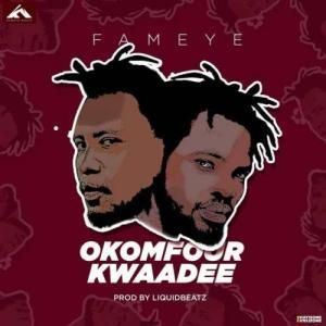 Fameye Okomfour Kwaadee Mp3 Download