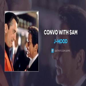 J-Hood Convo With Sam Mp3 Download