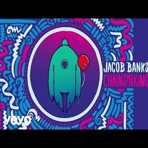 Jacob Banks Chainsmoking Mp3 Download