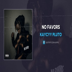 KayCyy Pluto No Favors Mp3 Download