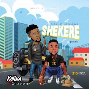 Kolina Ft Oritse Femi Shekere Mp3 Download