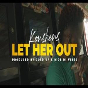 Konshens Let Her Out Mp4 Download