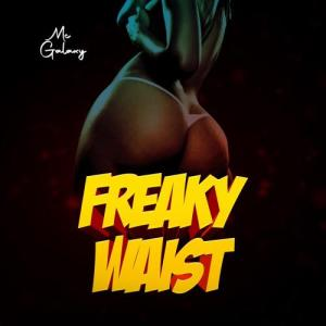 MC Galaxy Freaky Waist Mp3 Download