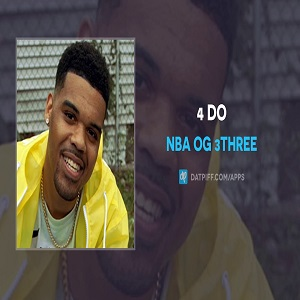 NBA OG 3Three 4 DO Mp3 Download
