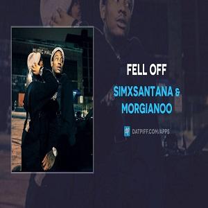 SimXSantana ft Morgianoo Fell Off Mp3 Download