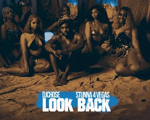DJ Chose Ft Stunna 4 Vegas Look Back Mp3 Download